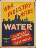 War Industry Needs Water Vintage Poster Parking Sign P-1942