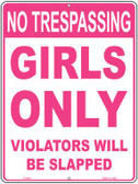 Girls Only No Trespassing Metal Novelty Parking Sign P-2389