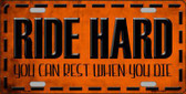 Ride Hard Metal Novelty License Plate