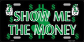 Show Me The Money Metal Novelty License Plate LP-423