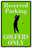 Golfers Only Novelty Metal Parking Sign LGP-1705