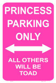 Princess Parking Only Pink Novelty Metal Parking Sign LGP-029