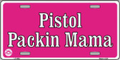 Pistol Packin Mama Metal Novelty License Plate LP-4682