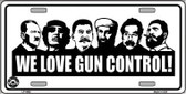We Love Gun Control Metal Novelty License Plate LP-4692