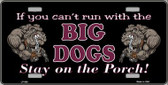 Big Dogs Black Metal Novelty License Plate LP-006