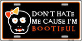 Cause I'm Bootiful Metal Novelty License Plate LP-5124