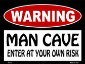 WARNING Man Cave Enter at Your Risk Metal Novelty Parking Sign P-119