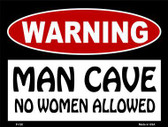 Man Cave No Woman Allowed Metal Novelty Parking Sign P-120