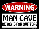 Rehab Is For Quitters Metal Novelty Parking Sign P-174