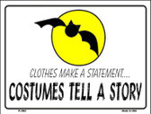 Costumes Tell A Story Metal Novelty Parking Sign P-2092