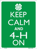 Keep Calm And 4-H On Metal Novelty Parking Sign P-2134