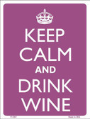 Keep Calm And Drink Wine Metal Novelty Parking Sign P-2207