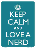 Keep Calm And Love A Nerd Metal Novelty Parking Sign P-2210