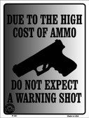 Cost of Ammo Metal Novelty Parking Sign P-381