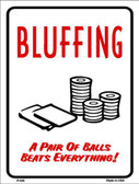 Bluffing Metal Novelty Parking Sign P-626