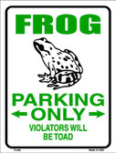 Frog Parking Only Metal Novelty Parking Sign P-646