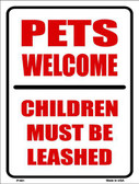 Pets Welcome Children Leashed Metal Novelty Parking Sign P-661