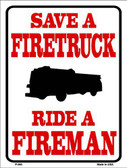 Save Firetruck Ride Fireman Metal Novelty Parking Sign P-665
