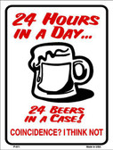 24 Hours In A Day Metal Novelty Parking Sign P-671