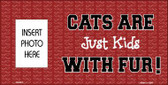 Cats Are Kids Photo Insert Pocket Metal Novelty Sign