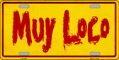 Muy Loco Novelty Metal License Plate LP-1149