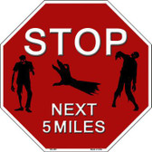 Zombies Next 5 Miles Metal Novelty Octagon Stop Sign