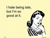 I Hate Being Late E-Cards Metal Novelty Small Parking Sign