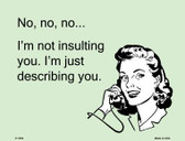 I'm Not insulting You E-Cards Metal Novelty Small Parking Sign