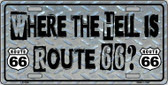 Where The Hell Is Route 66 Novelty Metal License Plate