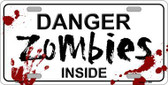 Danger Zombies Inside Novelty Metal License Plate LP-6880