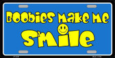 Boobies Make Me Smile Blue Metal Novelty License Plate