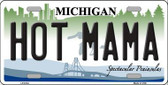 Hot Mama Michigan Metal Novelty License Plate LP-6134