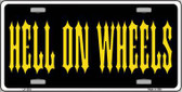 Hell On Wheels Novelty Metal License Plate