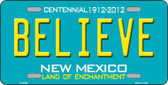 Believe New Mexico Novelty Metal License Plate LP-6685