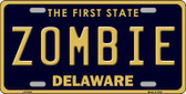 Zombie Delaware Novelty Metal License Plate LP-6704