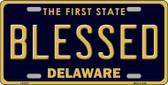 Blessed Delaware Novelty Metal License Plate LP-6717