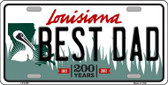 Best Dad Louisiana Novelty Metal License Plate
