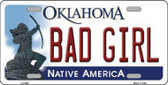 Bad Girl Oklahoma Novelty Metal License Plate LP-6228