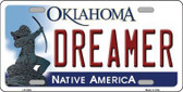 Dreamer Oklahoma Novelty Metal License Plate LP-6240