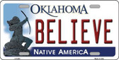 Believe Oklahoma Novelty Metal License Plate LP-6241