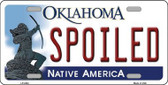 Spoiled Oklahoma Novelty Metal License Plate LP-6243
