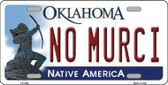 No Murci Oklahoma Novelty Metal License Plate LP-6250