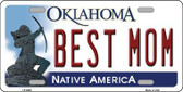 Best Mom Oklahoma Novelty Metal License Plate LP-6655