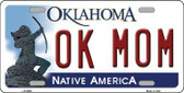 Ok Mom Oklahoma Novelty Metal License Plate LP-6656