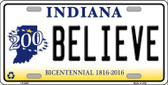 Believe Indiana Novelty Metal License Plate