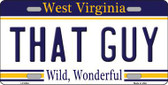 That Guy West Virginia Novelty Metal License Plate LP-6524