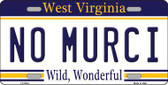 No Murci West Virginia Novelty Metal License Plate
