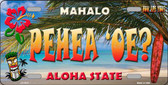 Pehea 'oe Hawaii State Background Novelty Metal License Plate
