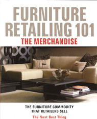Furniture Retailing 101: The Merchandise