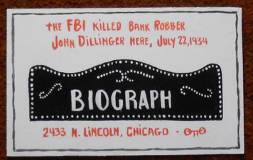 BIOGRAPH THEATRE CHICAGO - Where John Dillinger was killed by OTTO